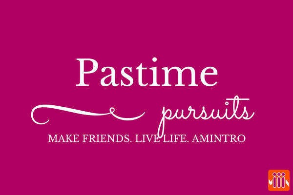 pastime pursuits