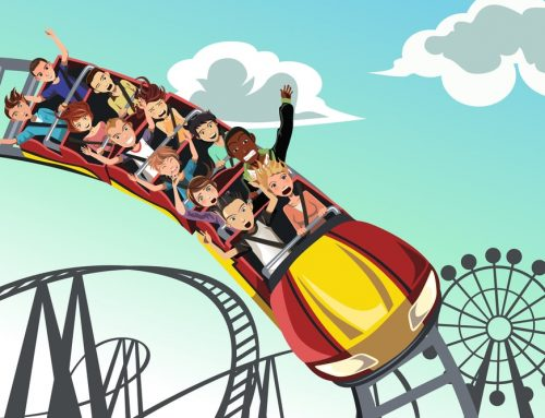 Life is a Roller Coaster – Climb onboard, Buckle Up and Enjoy the Ride!